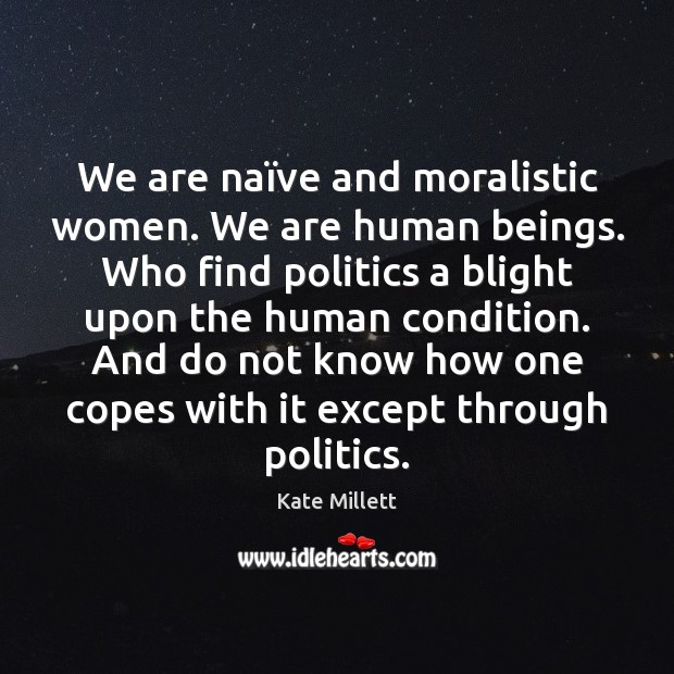 We are naïve and moralistic women. We are human beings. Who Image