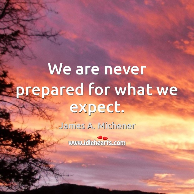 Image, We are never prepared for what we expect.