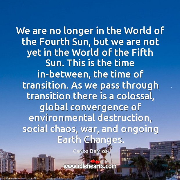 Image, We are no longer in the World of the Fourth Sun, but
