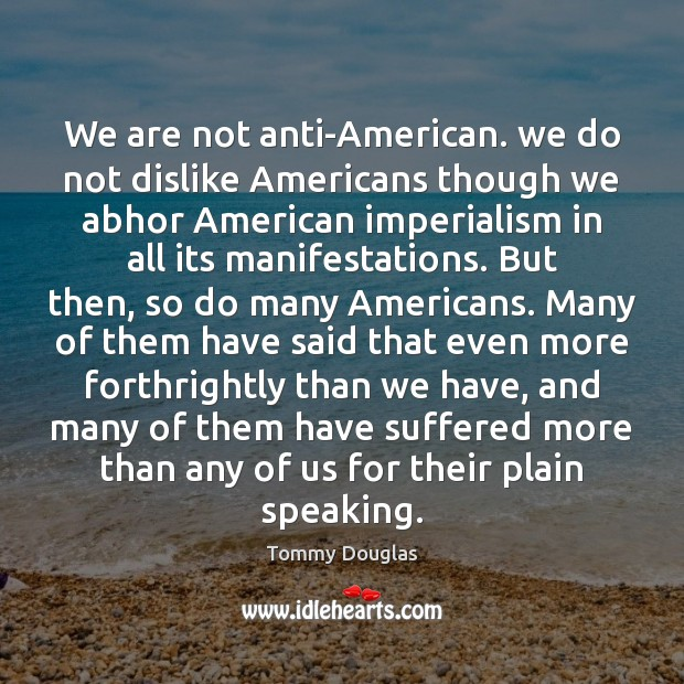 We are not anti-American. we do not dislike Americans though we abhor Image