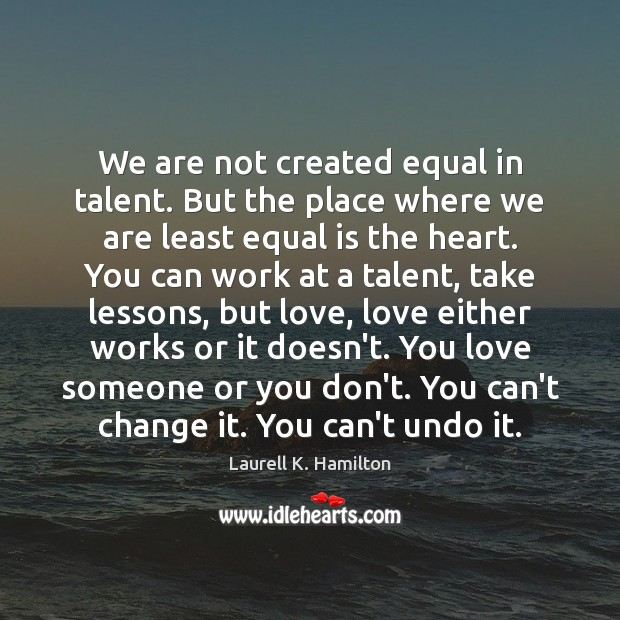We are not created equal in talent. But the place where we Image
