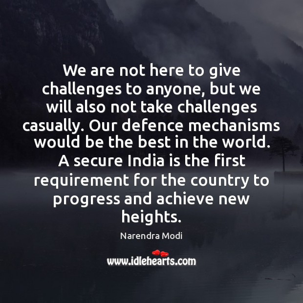We are not here to give challenges to anyone, but we will Progress Quotes Image