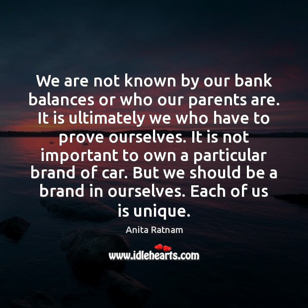 Image, We are not known by our bank balances or who our parents