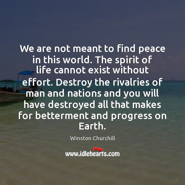 We are not meant to find peace in this world. The spirit Image