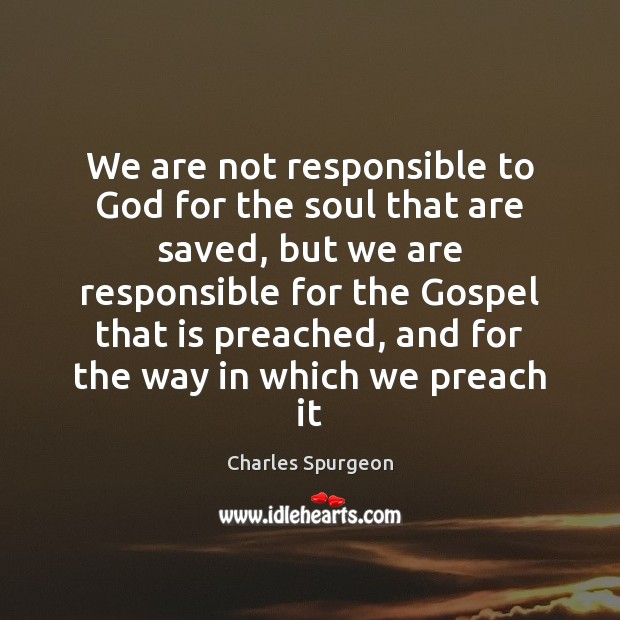 We are not responsible to God for the soul that are saved, Image