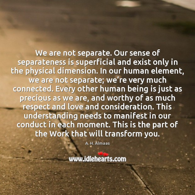 We are not separate. Our sense of separateness is superficial and exist Image