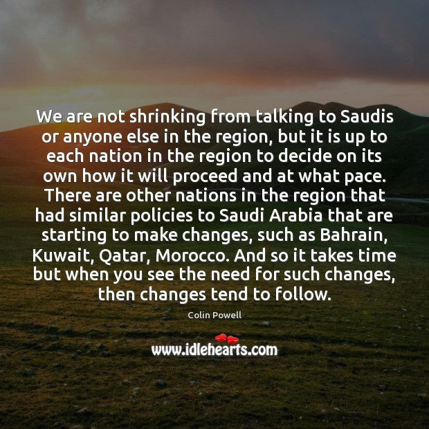 Image, We are not shrinking from talking to Saudis or anyone else in