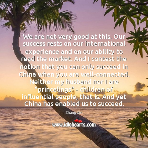 We are not very good at this. Our success rests on our Image