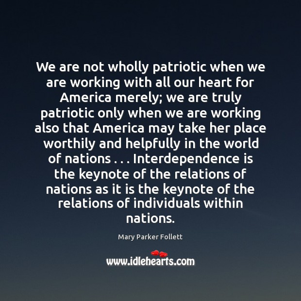 We are not wholly patriotic when we are working with all our Image
