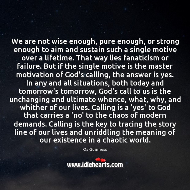 We are not wise enough, pure enough, or strong enough to aim Image