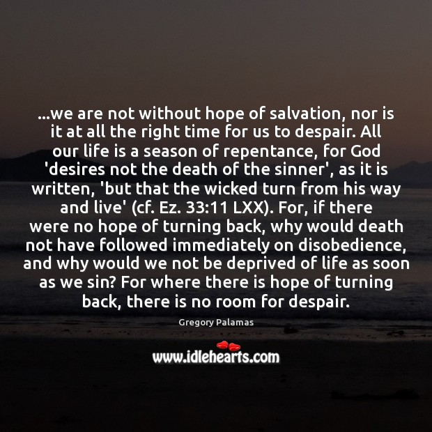 …we are not without hope of salvation, nor is it at all Image