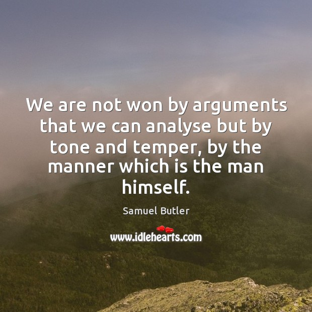 We are not won by arguments that we can analyse but by Samuel Butler Picture Quote
