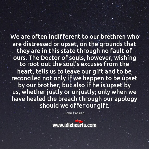 Image, We are often indifferent to our brethren who are distressed or upset,