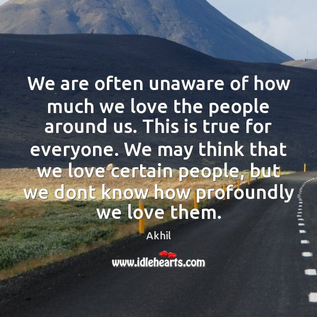 Image, We are often unaware of how much we love the people around