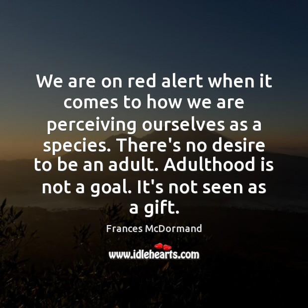 We are on red alert when it comes to how we are Image