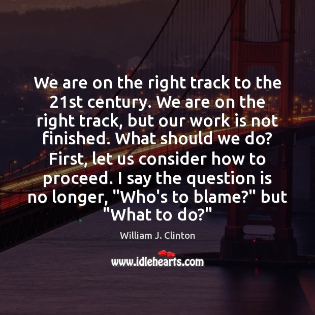 We are on the right track to the 21st century. We are Image
