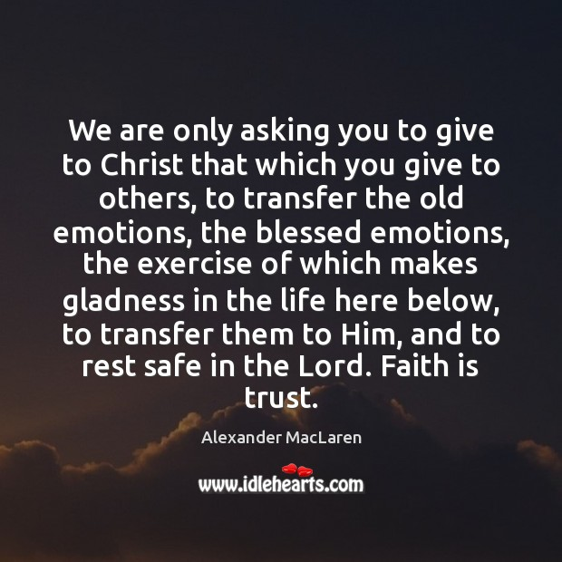 Image, We are only asking you to give to Christ that which you