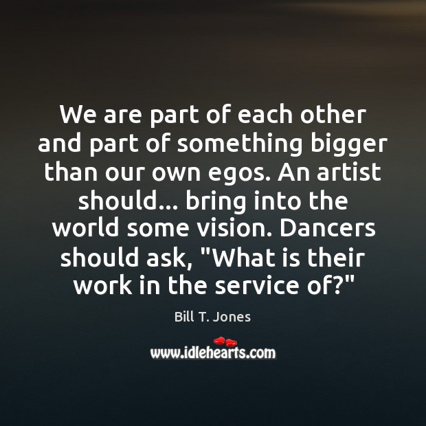 Image, We are part of each other and part of something bigger than