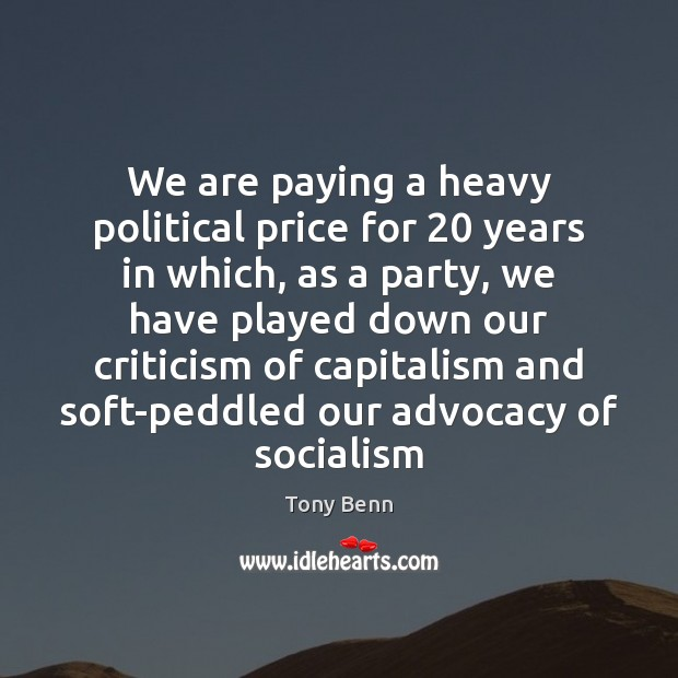 Image, We are paying a heavy political price for 20 years in which, as