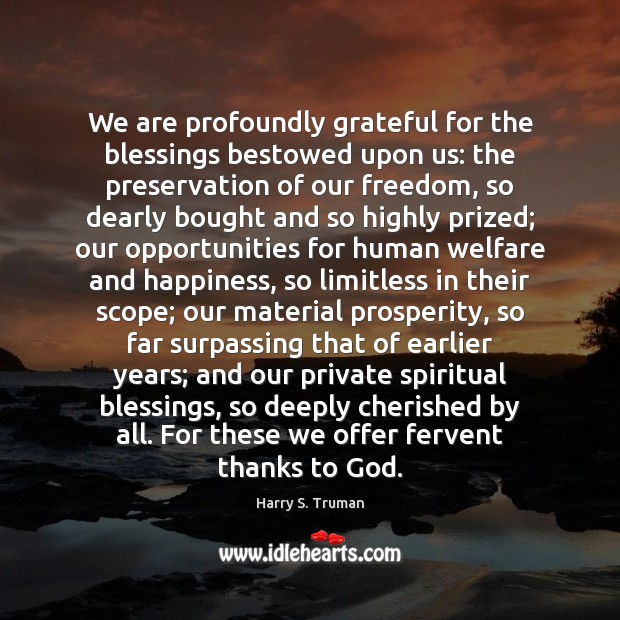 We are profoundly grateful for the blessings bestowed upon us: the preservation Image