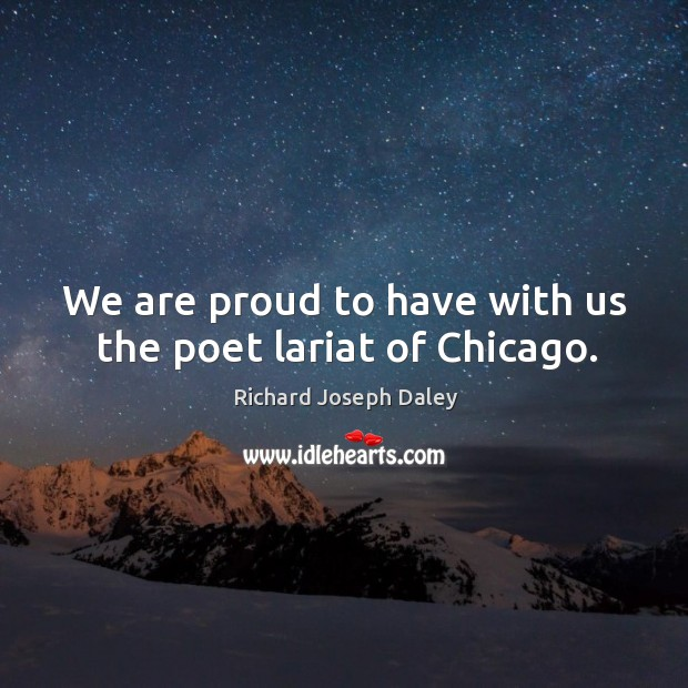 We are proud to have with us the poet lariat of chicago. Image