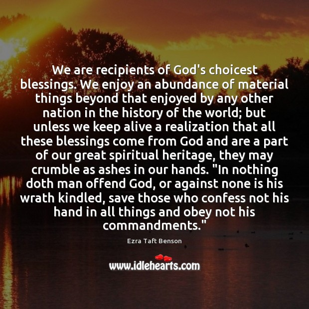 Image, We are recipients of God's choicest blessings. We enjoy an abundance of