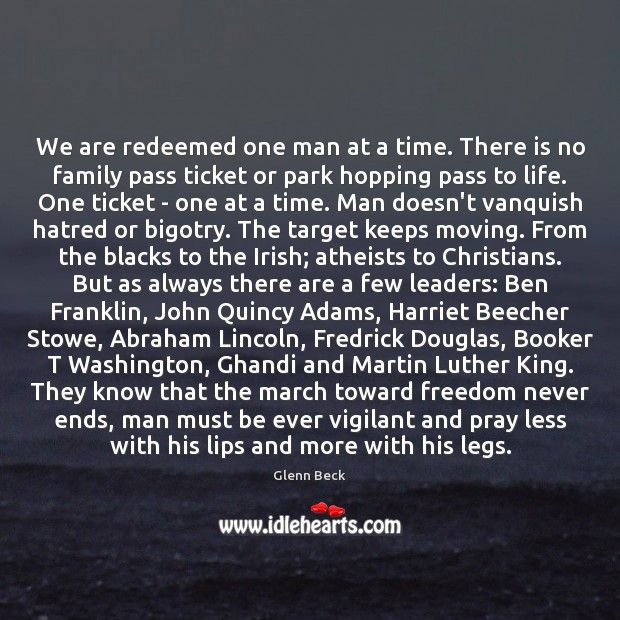 We are redeemed one man at a time. There is no family Glenn Beck Picture Quote