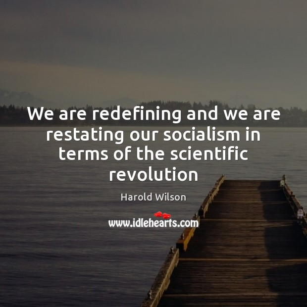 Image, We are redefining and we are restating our socialism in terms of the scientific revolution