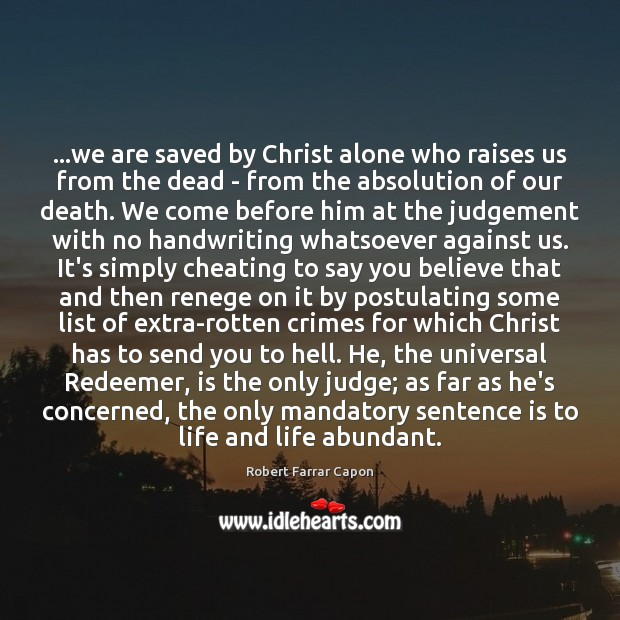 …we are saved by Christ alone who raises us from the dead Image