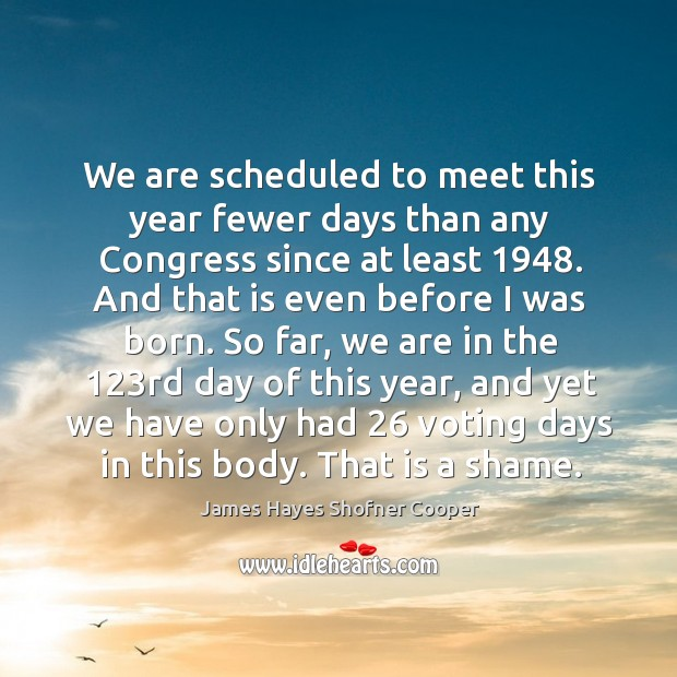 Image, We are scheduled to meet this year fewer days than any congress since at least 1948.