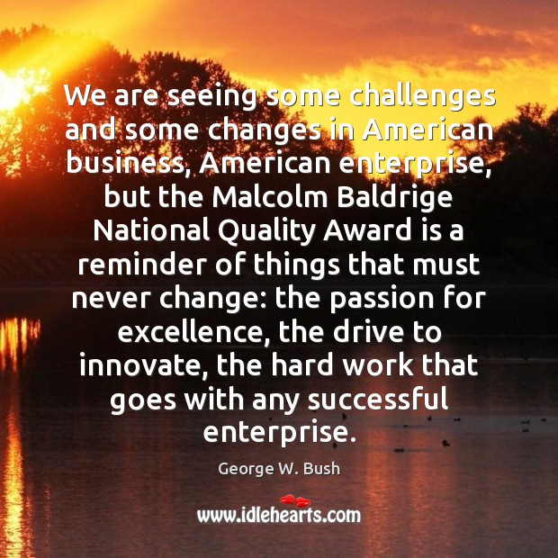 We are seeing some challenges and some changes in American business, American Image