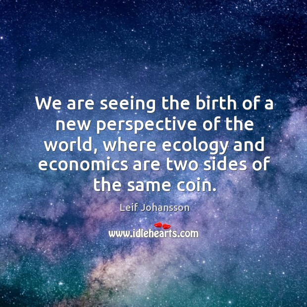 We are seeing the birth of a new perspective of the world, Image