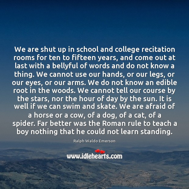 Image, We are shut up in school and college recitation rooms for ten