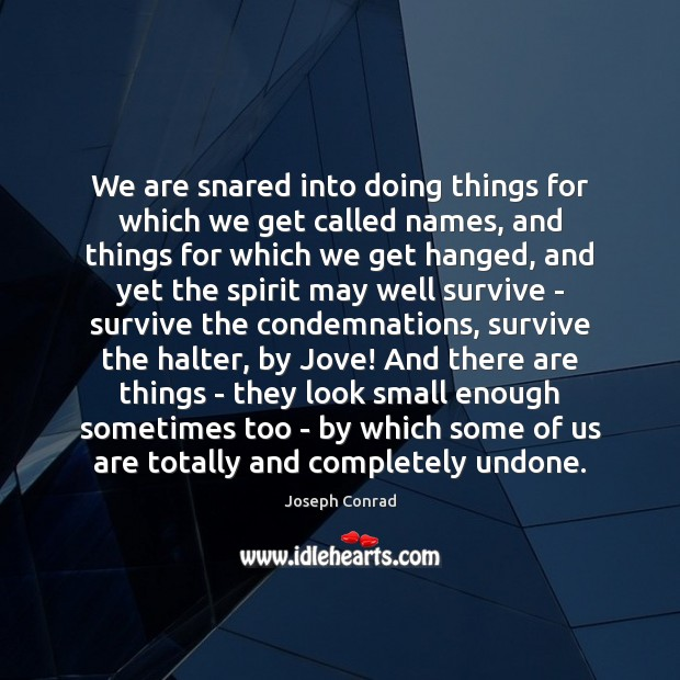 We are snared into doing things for which we get called names, Image