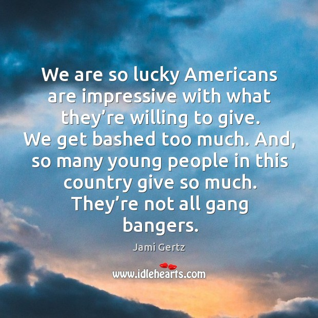 We are so lucky americans are impressive with what they're willing to give. Image