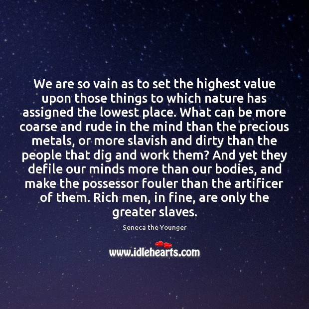 We are so vain as to set the highest value upon those Image