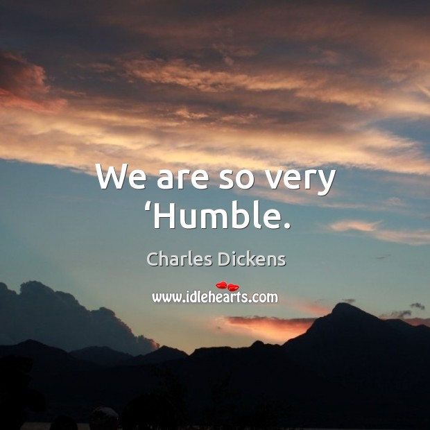 We are so very 'humble. Image