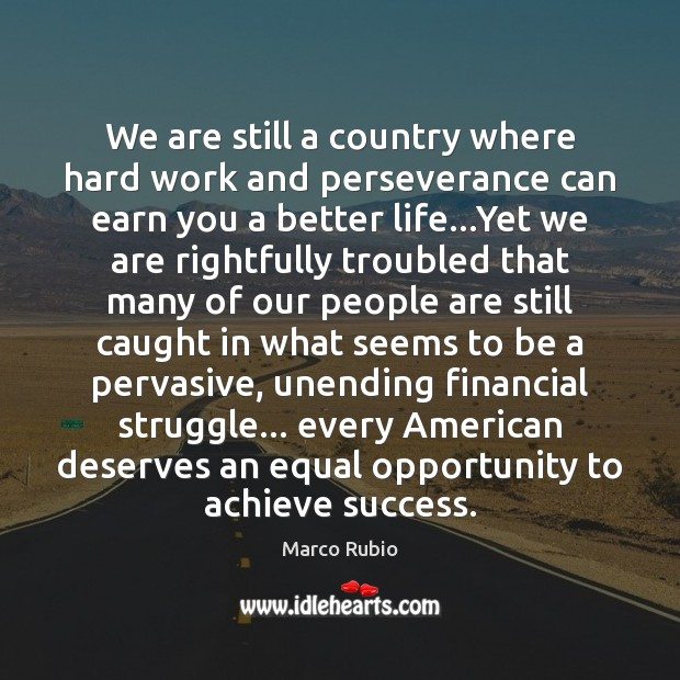 Image, We are still a country where hard work and perseverance can earn