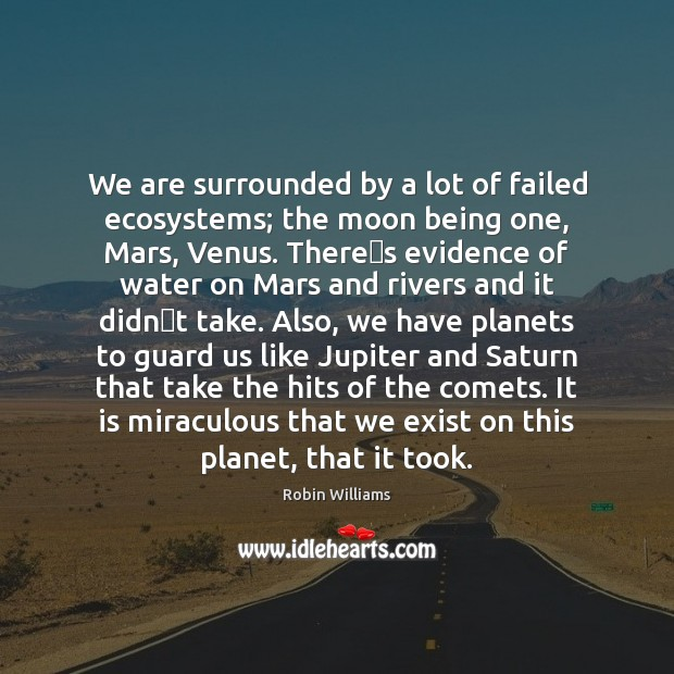 We are surrounded by a lot of failed ecosystems; the moon being Image
