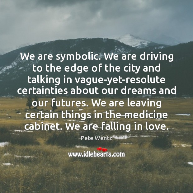 Image, We are symbolic. We are driving to the edge of the city
