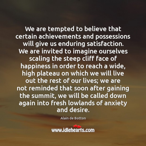 Image, We are tempted to believe that certain achievements and possessions will give