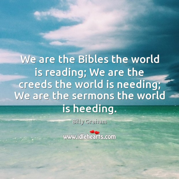 We are the Bibles the world is reading; We are the creeds Image