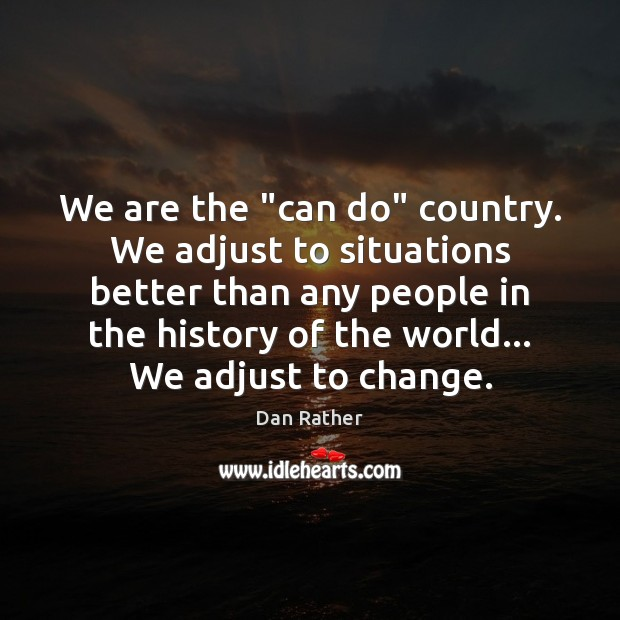"We are the ""can do"" country. We adjust to situations better than Image"