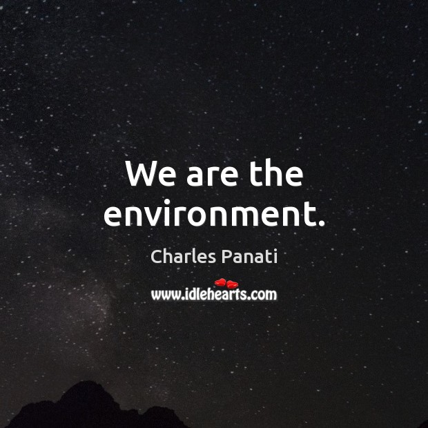 Image, We are the environment.