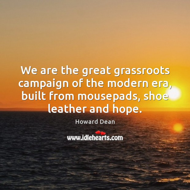 We are the great grassroots campaign of the modern era, built from Image