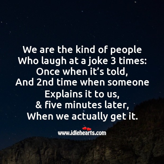 We are the kind of people who laugh at a joke Friendship Day Messages Image