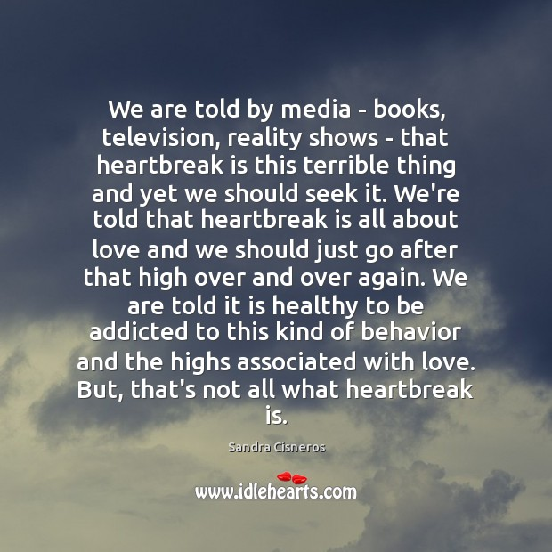 Image, We are told by media – books, television, reality shows – that
