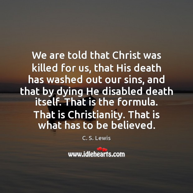 We are told that Christ was killed for us, that His death Image