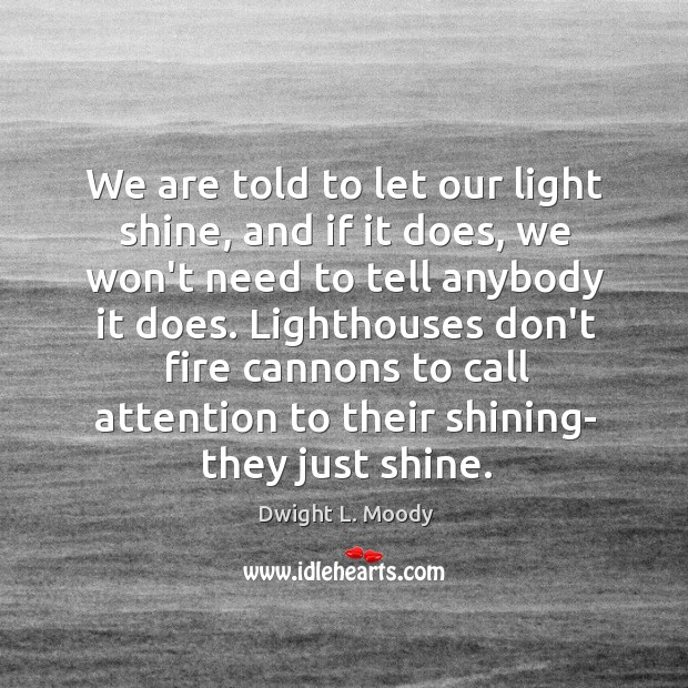 We are told to let our light shine, and if it does, Image