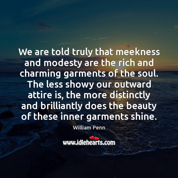 Image, We are told truly that meekness and modesty are the rich and